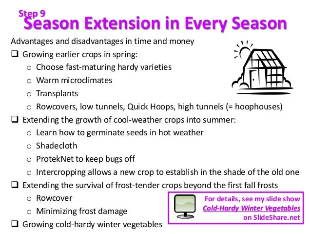 Season Extension in Every Season Advantages and disadvantages in time and money  Growing earlier crops in spring: o Choos...