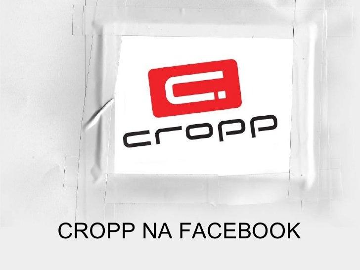 CROPP NA FACEBOOK