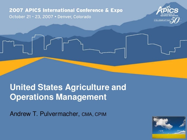 United States Agriculture andOperations ManagementAndrew T. Pulvermacher, CMA, CPIM