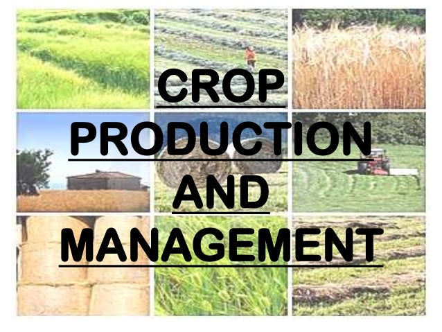 CROPPRODUCTION   ANDMANAGEMENT