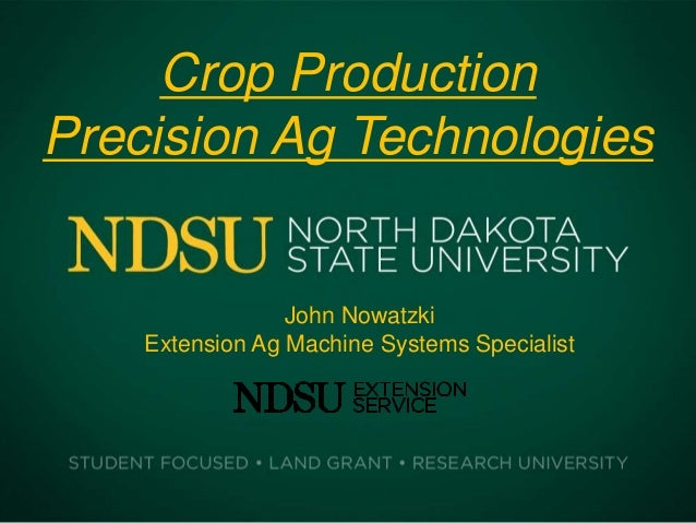 Crop ProductionPrecision Ag TechnologiesJohn NowatzkiExtension Ag Machine Systems Specialist