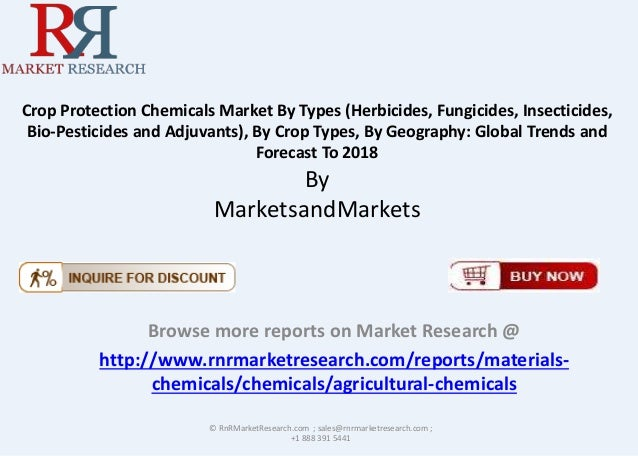 Crop Protection Chemicals Market By Types (Herbicides, Fungicides, Insecticides,  Bio-Pesticides and Adjuvants), By Crop T...