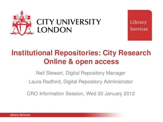 Institutional Repositories: City Research          Online & open access        Neil Stewart, Digital Repository Manager   ...
