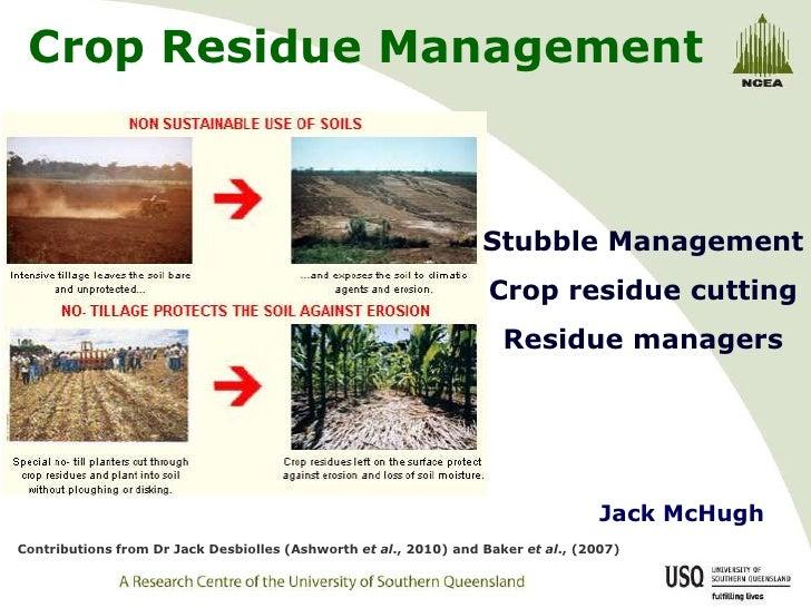 Crop Residue Management<br />Stubble ManagementCrop residue cuttingResidue managers<br />Jack McHugh<br />Contributions fr...