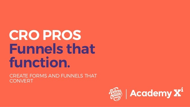 CRO PROS Funnels that function. CREATE FORMS AND FUNNELS THAT CONVERT