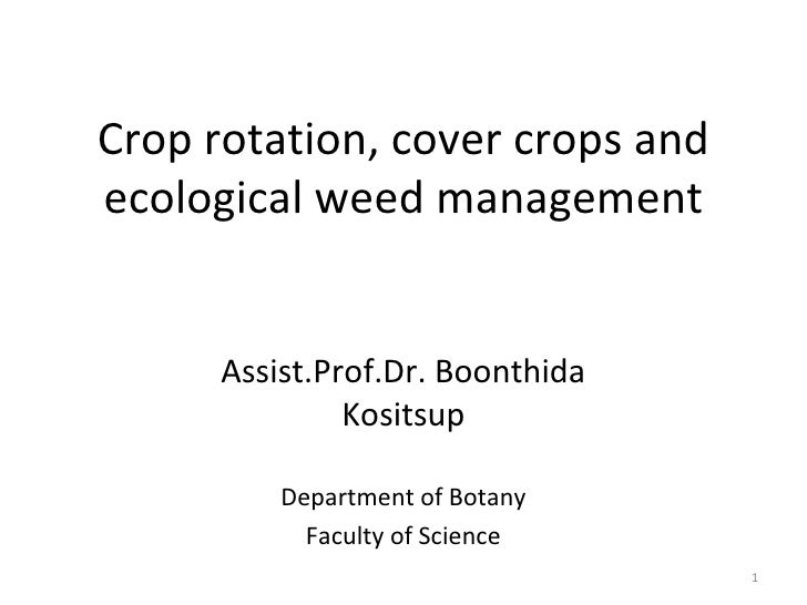 Crop rotation, cover crops andecological weed management      Assist.Prof.Dr. Boonthida               Kositsup          De...