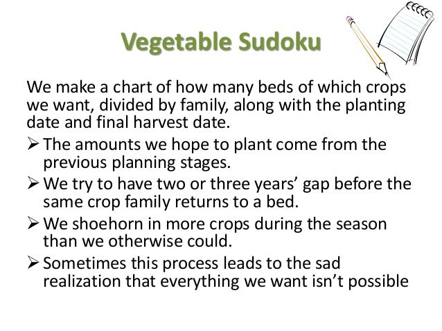 Vegetable Sudoku We make a chart of how many beds of which crops we want, divided by family, along with the planting date ...
