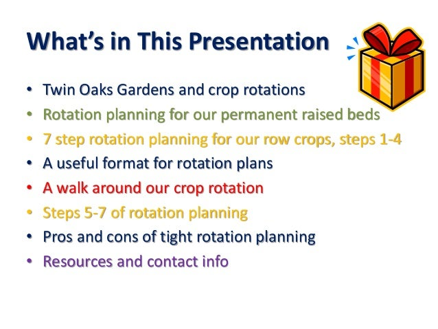 What's in This Presentation • Twin Oaks Gardens and crop rotations • Rotation planning for our permanent raised beds • 7 s...