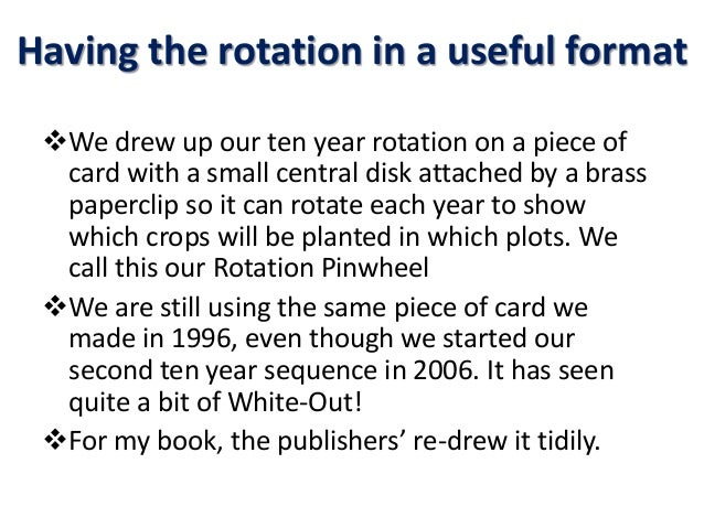 Having the rotation in a useful format We drew up our ten year rotation on a piece of card with a small central disk atta...