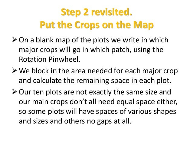 Planning the tractor work In the margins of our maps, we write when that patch will need disking or other tractor work. Us...