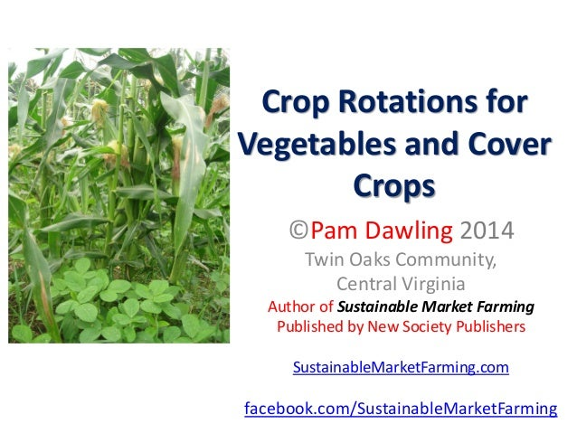 Crop rotations for vegetables and cover crops 2014, Pam Dawling