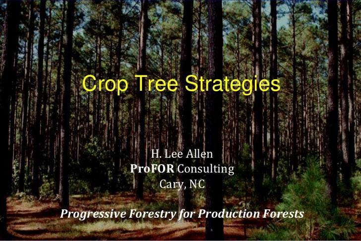 Crop Tree Strategies               H. Lee Allen            ProFOR Consulting                Cary, NCProgressive Forestry f...