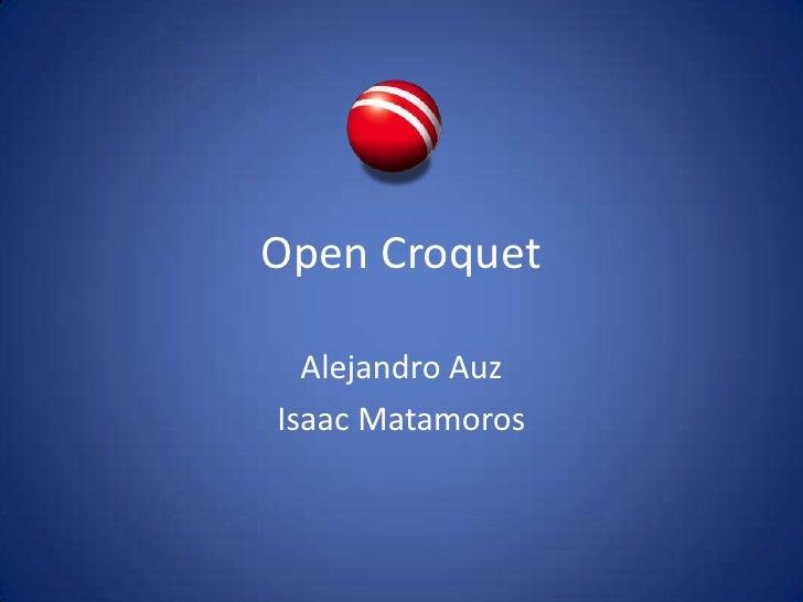 Open Croquet<br />Alejandro Auz<br />Isaac Matamoros<br />