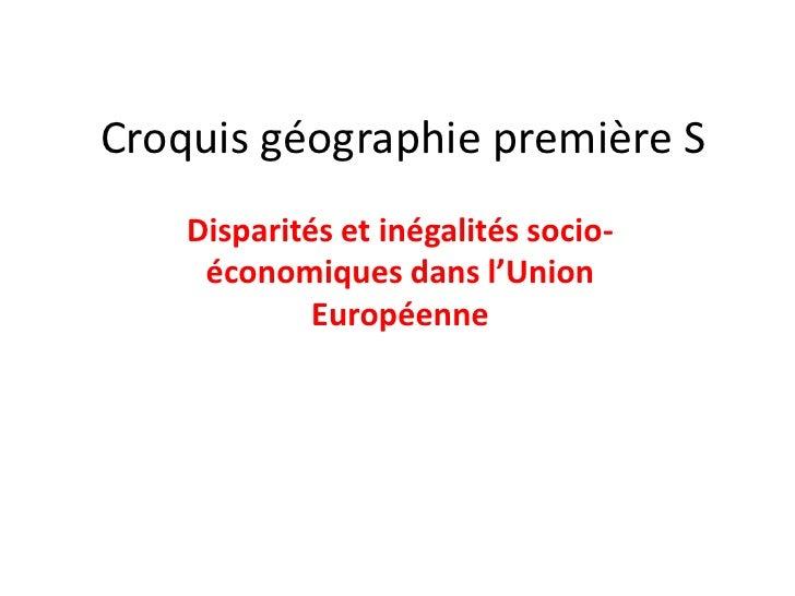 Croquis géographie première S    Disparités et inégalités socio-     économiques dans l'Union             Européenne