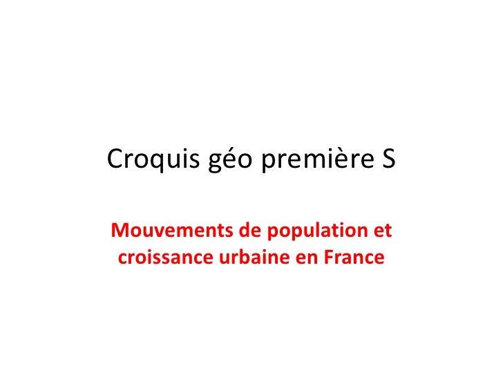Croquis géo première SMouvements de population etcroissance urbaine en France