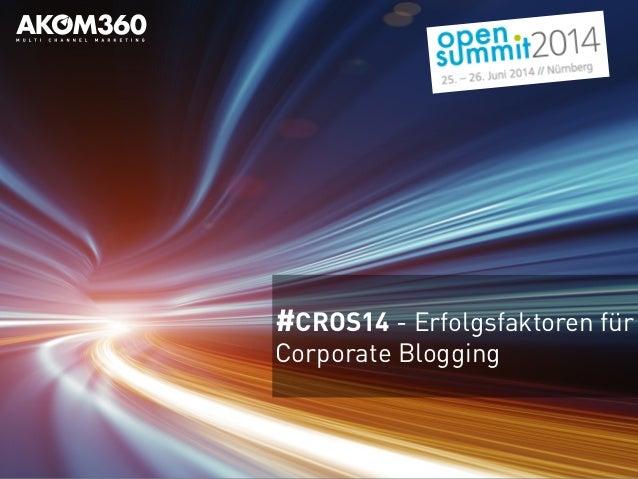 #CROS14 - Erfolgsfaktoren für Corporate Blogging