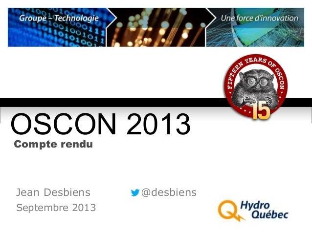 Compte rendu Jean Desbiens @desbiens Septembre 2013 OSCON 2013