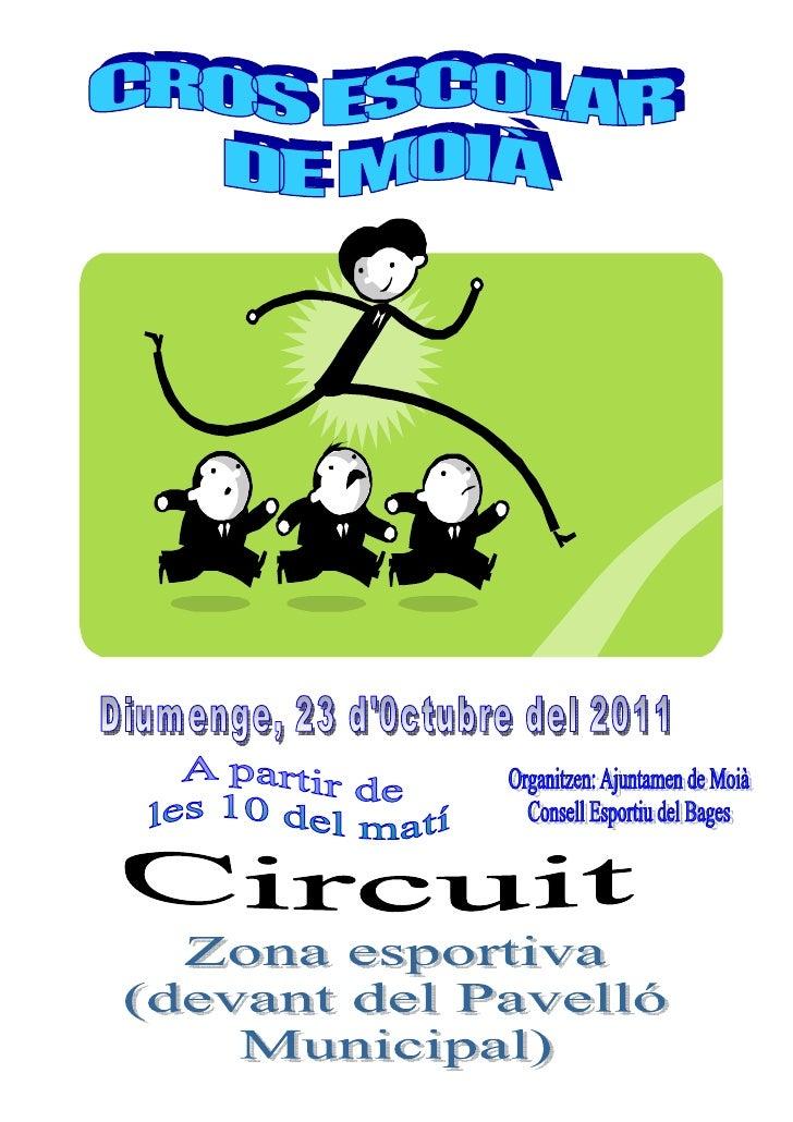 CROS ESCOLAR DE MOIÀ -- 2011        Diumenge 23/10/11                Categoria              Distancia (m)      Voltes     ...