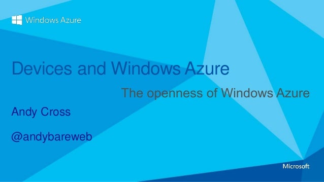 Devices and Windows AzureAndy Cross@andybareweb