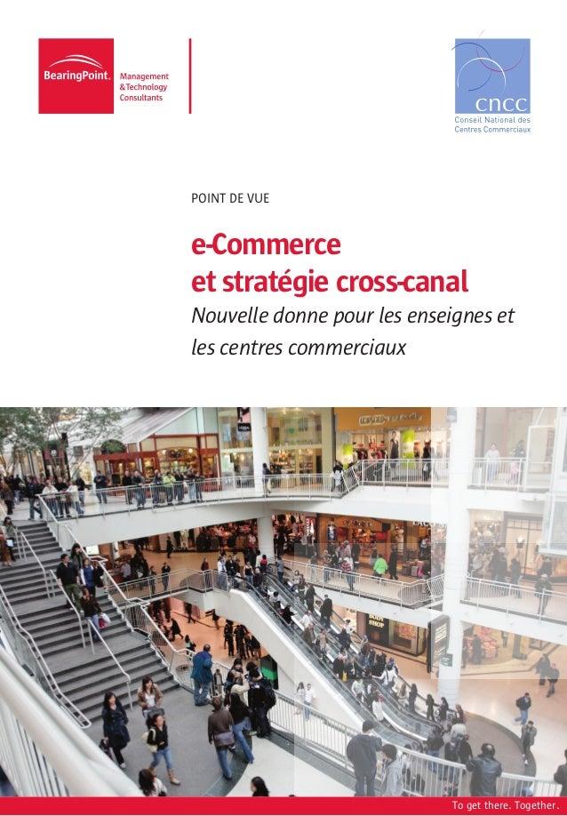 Point DE VUEe-Commerceet stratégie cross-canalNouvelle donne pour les enseignes etles centres commerciaux                 ...