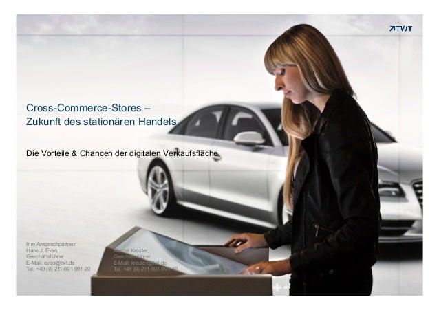 Cross-Commerce-Stores –Zukunft des stationären HandelsDie Vorteile & Chancen der digitalen VerkaufsflächeIhre Ansprechpart...