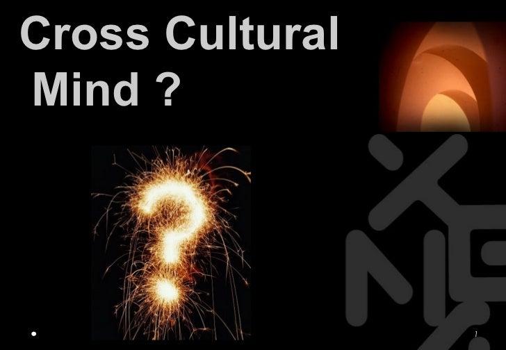 Cross CulturalMind ?                 1