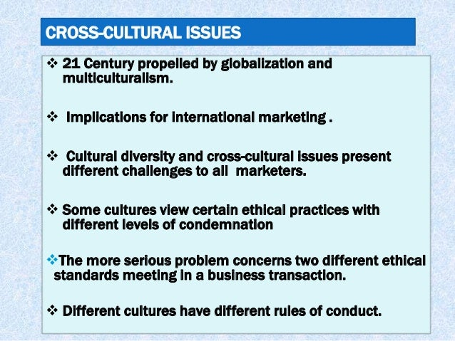 cultural and ethical issue of globalization The most visible issue in the united states related to globalization is between cultural issues and ethical ch09 - chapter 9ethical issues in the global.