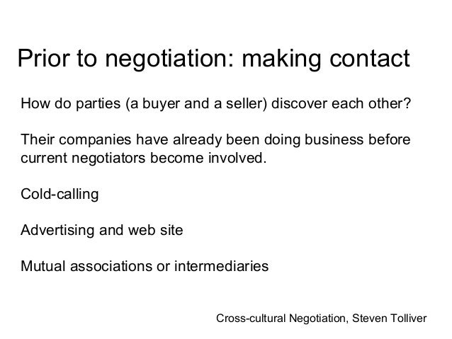 cross culture negotiation The culture-as-shared-value concentrates on understanding the central values and norms of a culture and then building a model for how these norms and values influence negotiations within that culture (see faure, 1999 sebenuis, 2002a) this perspective provides explanations for why cross-cultural negotiations are.