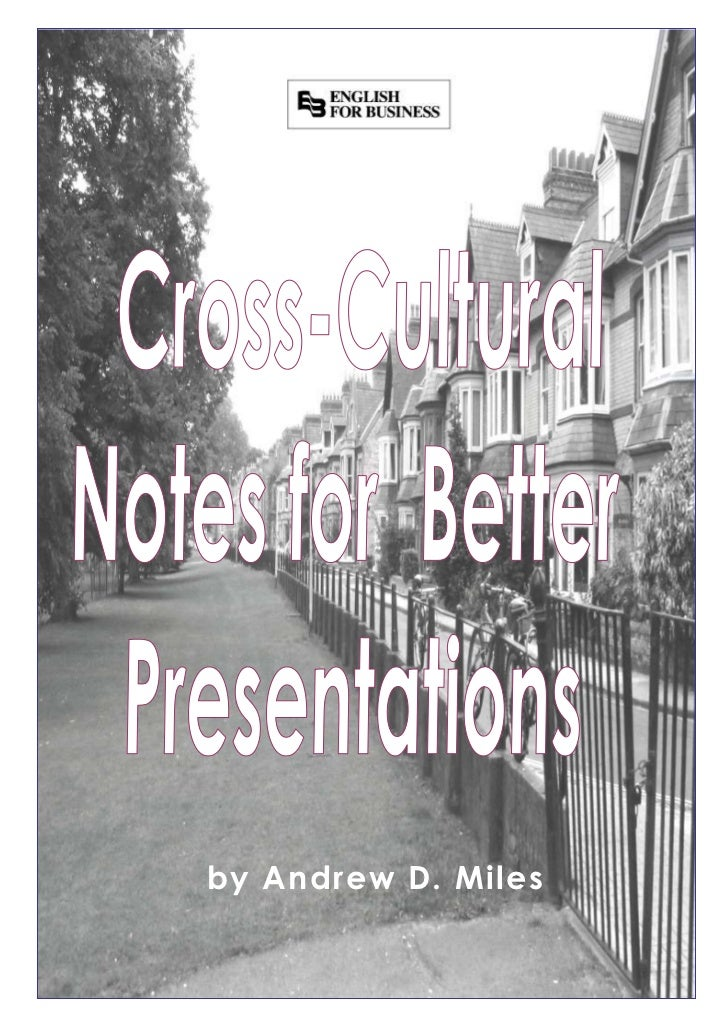 by Andrew D. Miles             Cross-Cultural Notes for Better Presentations       Copyright by Andrew D. Miles and Englis...