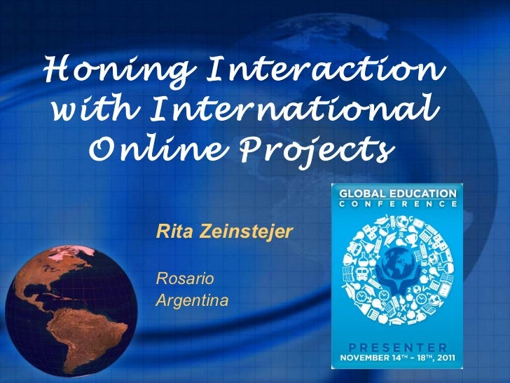 Honing Interaction with International Online Projects   Rita Zeinstejer Rosario Argentina