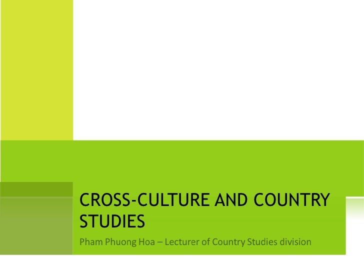 CROSS-CULTURE AND COUNTRY STUDIES