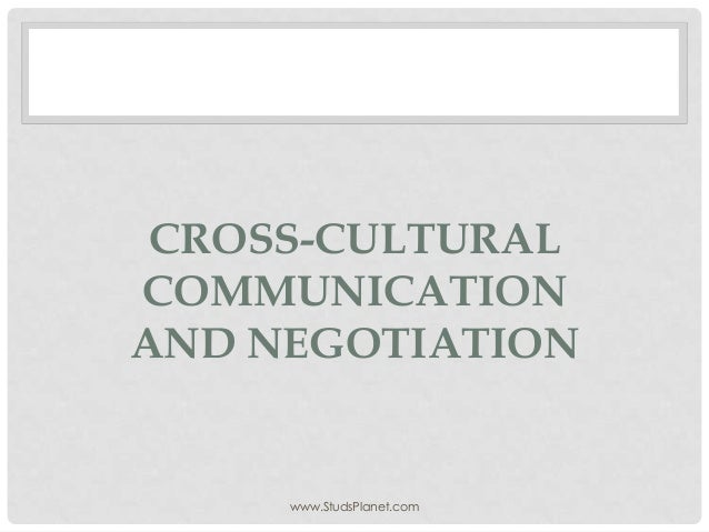 CROSS-CULTURAL COMMUNICATION AND NEGOTIATION www.StudsPlanet.com