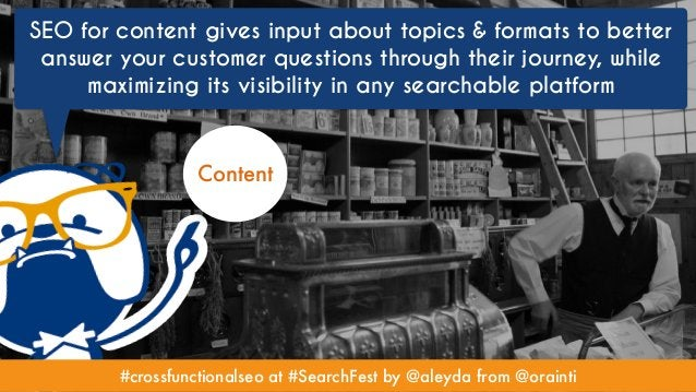 #crossfunctionalseo at #SearchFest by @aleyda from @orainti SEO for content gives input about topics & formats to better a...