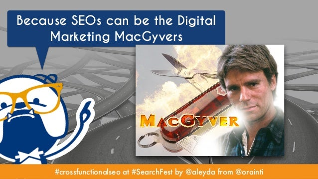 #crossfunctionalseo at #SearchFest by @aleyda from @orainti Because SEOs can be the Digital Marketing MacGyvers #crossfunc...