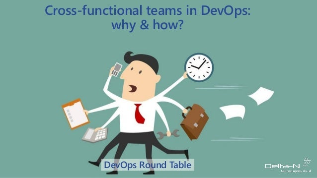 Cross-functional teams in DevOps: why & how? DevOps Round Table