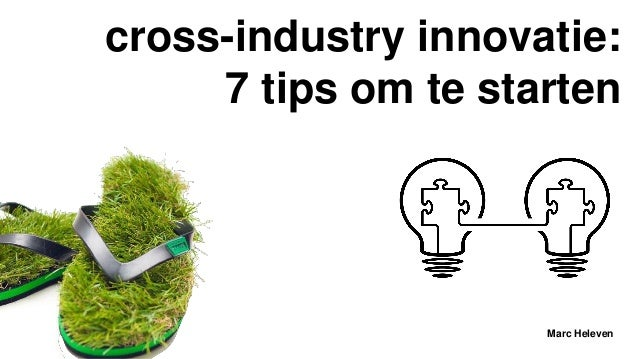 cross-industry innovatie: 7 tips om te starten Marc Heleven