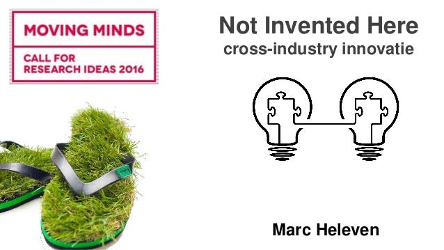 Not Invented Here cross-industry innovatie Marc Heleven