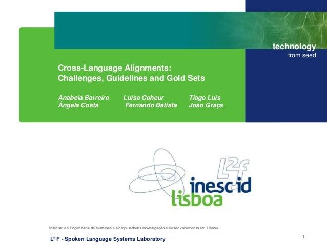 Instituto de Engenharia de Sistemas e Computadores Investigação e Desenvolvimento em Lisboatechnologyfrom seedL2 F - Spoke...