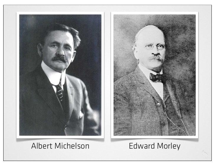 Albert Michelson   Edward Morley