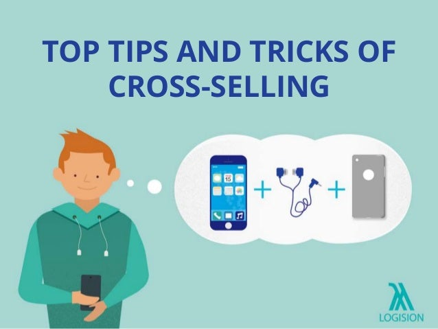 TOP TIPS AND TRICKS OF CROSS-SELLING