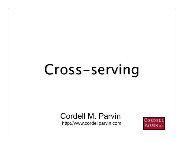 Cross-serving  Cordell M. Parvin  http://www.cordellparvin.com