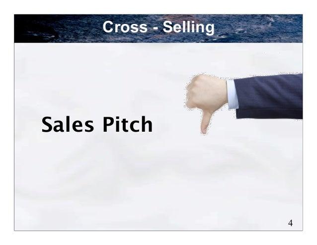 Cross - SellingSales Pitch                        4