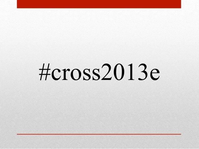 Cross2013::クラウドな働き方 x 介護 〜来るべき育児と介護をどうITの力で乗り越えるか!?〜 Slide 2