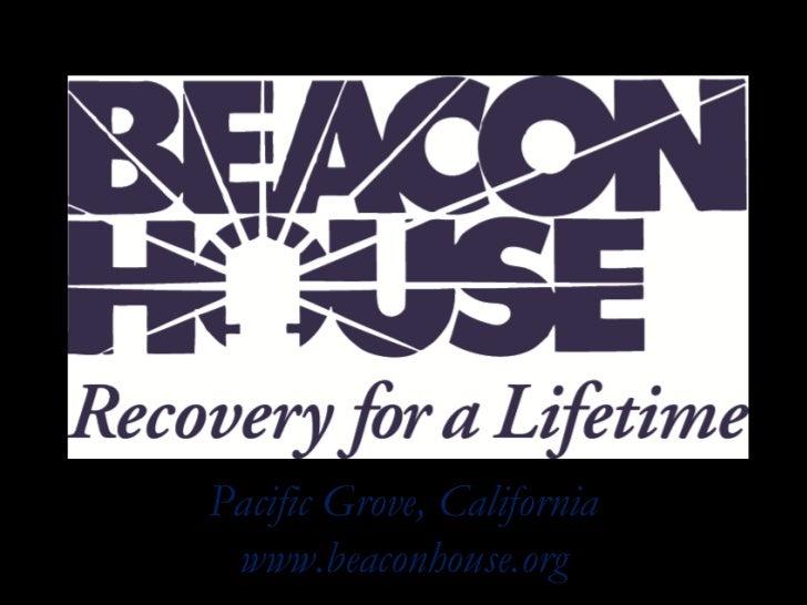 Pacific Grove, California www.beaconhouse.org