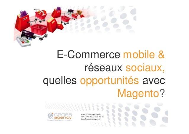 E-Commerce mobile & réseaux sociaux, quelles opportunités avec Magento?