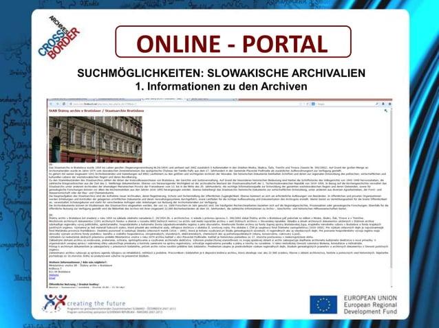 ONLINE - PORTAL SUCHMÖGLICHKEITEN: SLOWAKISCHE ARCHIVALIEN 1. Informationen zu den Archiven