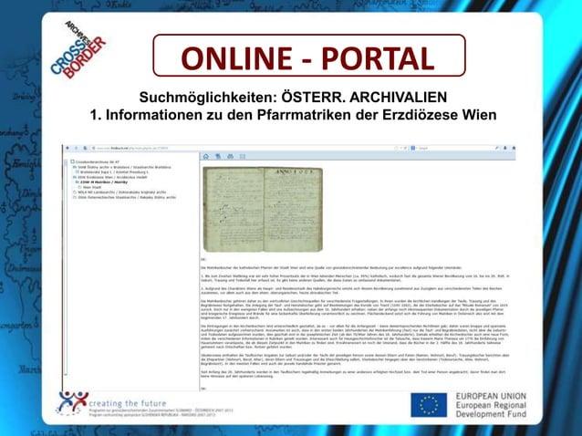 ONLINE - PORTAL Suchmöglichkeiten: ÖSTERR. ARCHIVALIEN 1. Informationen zu den Pfarrmatriken der Erzdiözese Wien