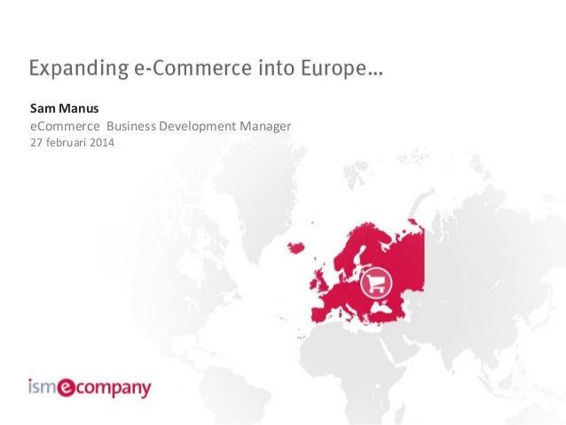 Sam Manus eCommerce Business Development Manager 27 februari 2014