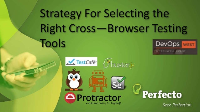 Strategy For Selecting the Right Cross—Browser Testing Tools