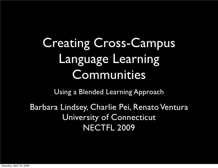 Creating Cross-Campus                                 Language Learning                                    Communities    ...